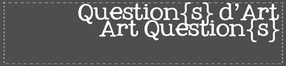 Caroline Bouteiller-Laurens, Art Questions